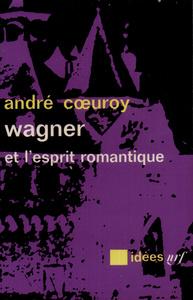 WAGNER ET L'ESPRIT ROMANTIQUE