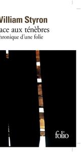 FACE AUX TENEBRES CHRONIQUE D'UNE FOLIE