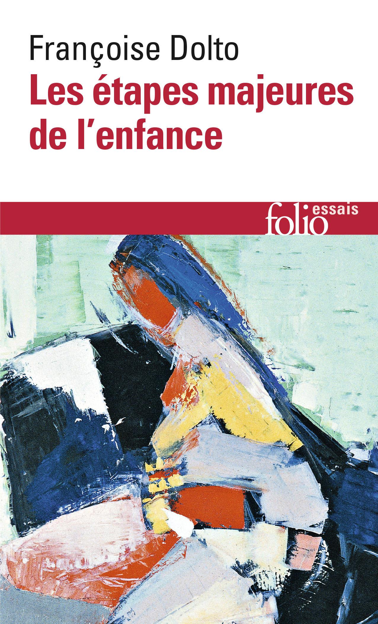 ARTICLES ET CONFERENCES, I : LES ETAPES MAJEURES DE L'ENFANCE