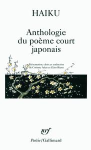 HAIKU - ANTHOLOGIE DU POEME COURT JAPONAIS
