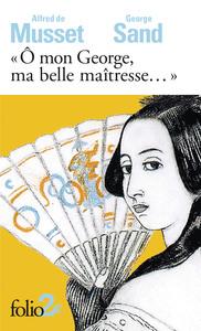 O MON GEORGE, MA BELLE MAITRESSE...