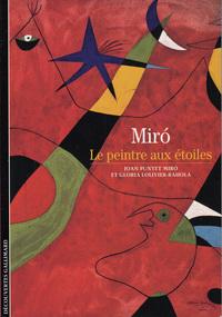 JOAN MIRO - LE PEINTRE AUX ETOILES