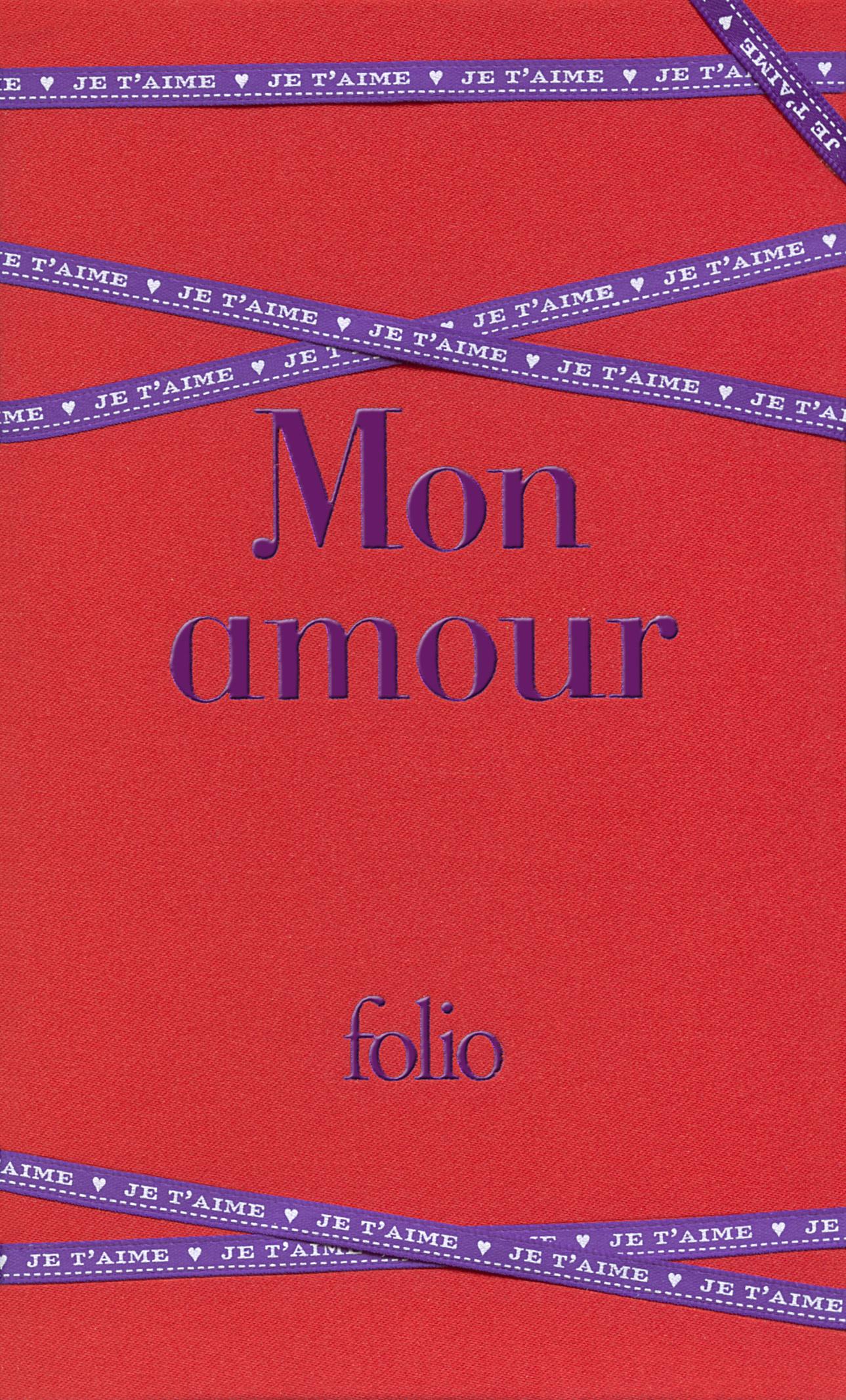 MON AMOUR (LES PLUS BEAUX TEXTES D'AMOUR DE LA LITTERATURE)