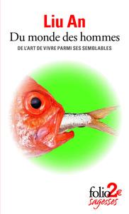 DU MONDE DES HOMMES (DE L'ART DE VIVRE PARMI SES SEMBLABLES)