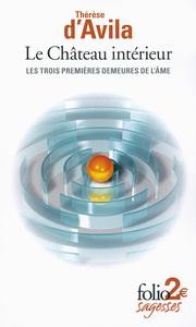 LE CHATEAU INTERIEUR (LES TROIS PREMIERES DEMEURES DE L'AME)