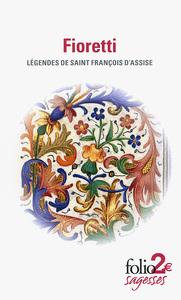 FIORETTI LEGENDES DE SAINT FRANCOIS D'ASSISE