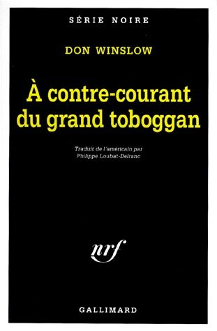 A CONTRE-COURANT DU GRAND TOBOGGAN - UNE MISSION DE NEAL CAREY