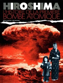 HIROSHIMA L'HISTOIRE DE LA PREMIERE BOMBE ATOMIQUE