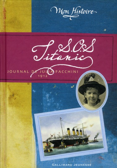 S.O.S. TITANIC - JOURNAL DE JULIA FACCHINI, 1912