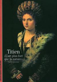 """TITIEN, """"L'ART PLUS FORT QUE LA NATURE"""""""