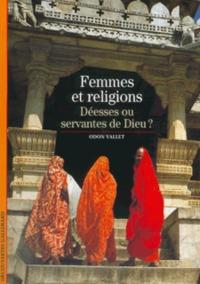 DEESSES OU SERVANTES DE DIEU ? FEMMES ET RELIGIONS
