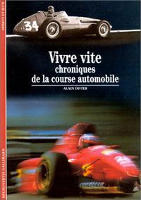VIVRE VITE CHRONIQUES DE LA COURSE AUTOMOBILE