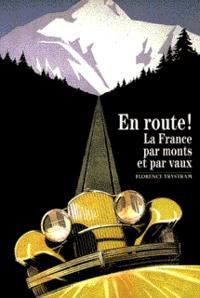 EN ROUTE ! LA FRANCE PAR MONTS ET PAR VAUX