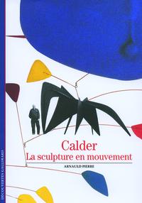 CALDER, LA SCULPTURE EN MOUVEMENT