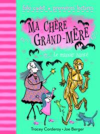 MA CHERE GRAND-MERE 3 : LE MANOIR HANTE