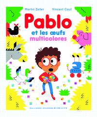 PABLO ET LES OEUFS MUTICOLORES