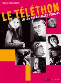 TELETHON, UN COMBAT A VISAGES HUMAINS