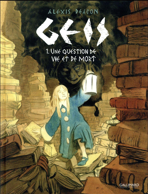 GEIS (TOME 1-UNE QUESTION DE VIE ET DE MORT)