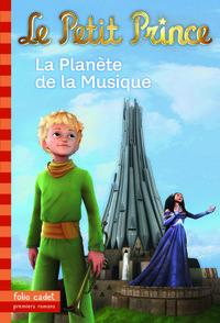 LE PETIT PRINCE, 4 : LA PLANETE DE LA MUSIQUE