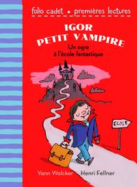IGOR PETIT VAMPIRE, 1 : UN OGRE A L'ECOLE FANTASTIQUE