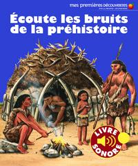 ECOUTE LES BRUITS DE LA PREHISTOIRE