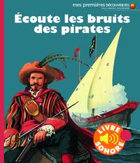 ECOUTE LES BRUITS DES PIRATES