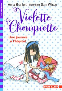 VIOLETTE CHOUQUETTE - UNE JOURNEE A L'HOPITAL