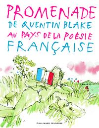 PROMENADE DE QUENTIN BLAKE AU PAYS DE LA POESIE FRANCAISE