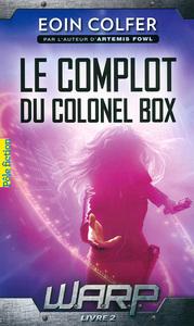 W.A.R.P. (TOME 2-LE COMPLOT DU COLONEL BOX)