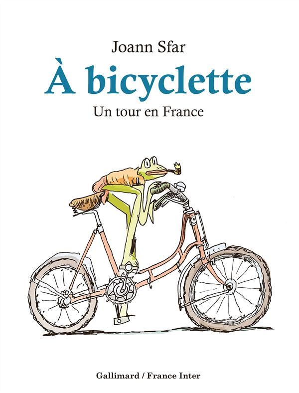 A BICYCLETTE (UN TOUR EN FRANCE)