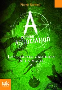 A COMME ASSOCIATION, 2 : LES LIMITES OBSCURES DE LA MAGIE