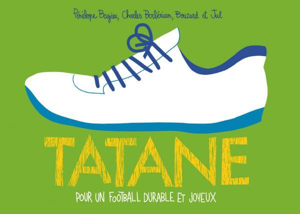 TATANE - POUR UN FOOTBALL DURABLE ET JOYEUX