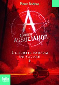 A COMME ASSOCIATION 4 - LE SUBTIL PARFUM DU SOUFRE