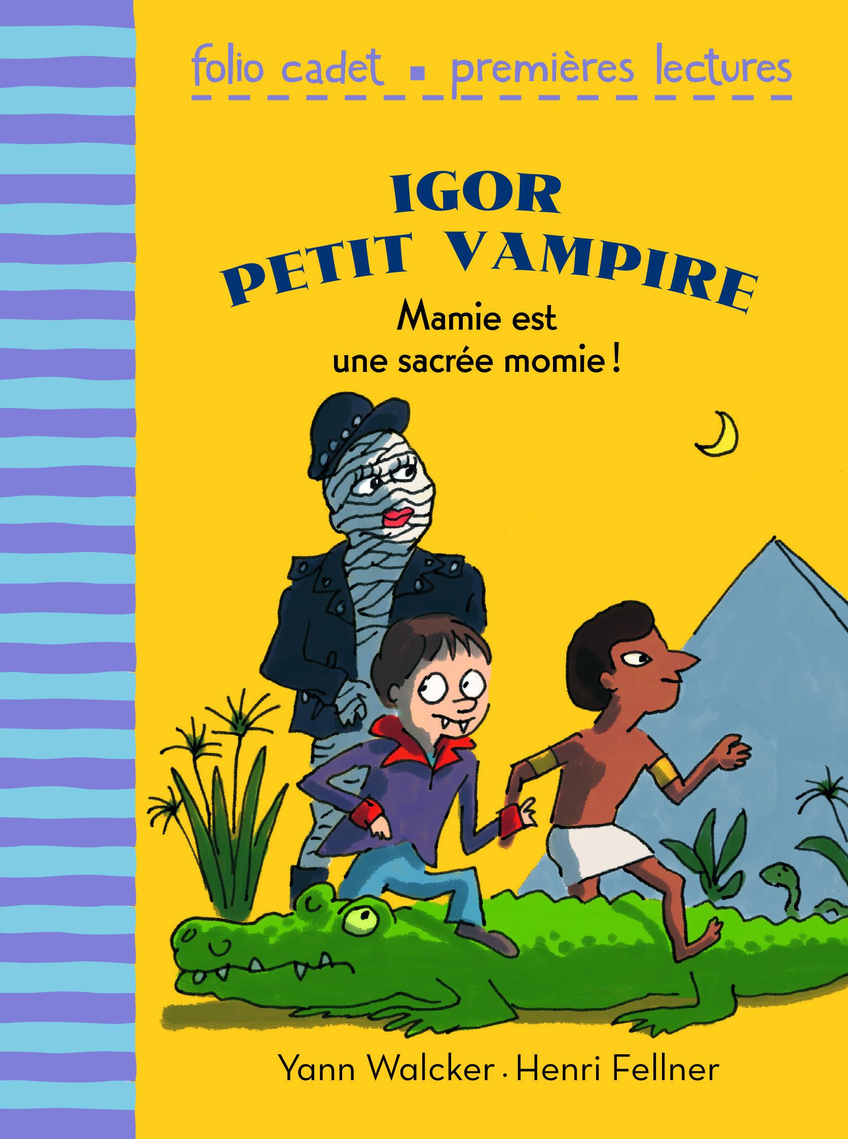 IGOR PETIT VAMPIRE, 4 : MAMIE EST UNE SACREE MOMIE !