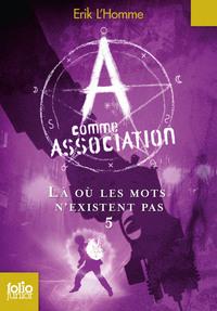 A COMME ASSOCIATION 5 - LA OU LES MOTS N'EXISTENT PAS