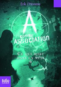 A COMME ASSOCIATION 6 - CE QUI DORT DANS LA NUIT