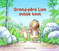 GRAND-PERE LION OUBLIE TOUT