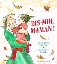 DIS-MOI, MAMAN !