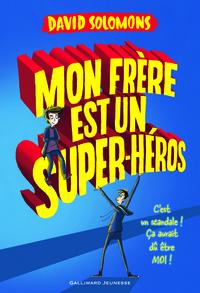 MON FRERE EST UN SUPERHEROS