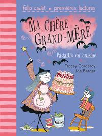 MA CHERE GRAND-MERE 2 : PAGAILLE EN CUISINE