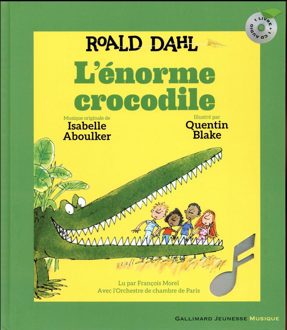 L'ENORME CROCODILE (1 LIVRE - 1 CD : HORS-SERIE)