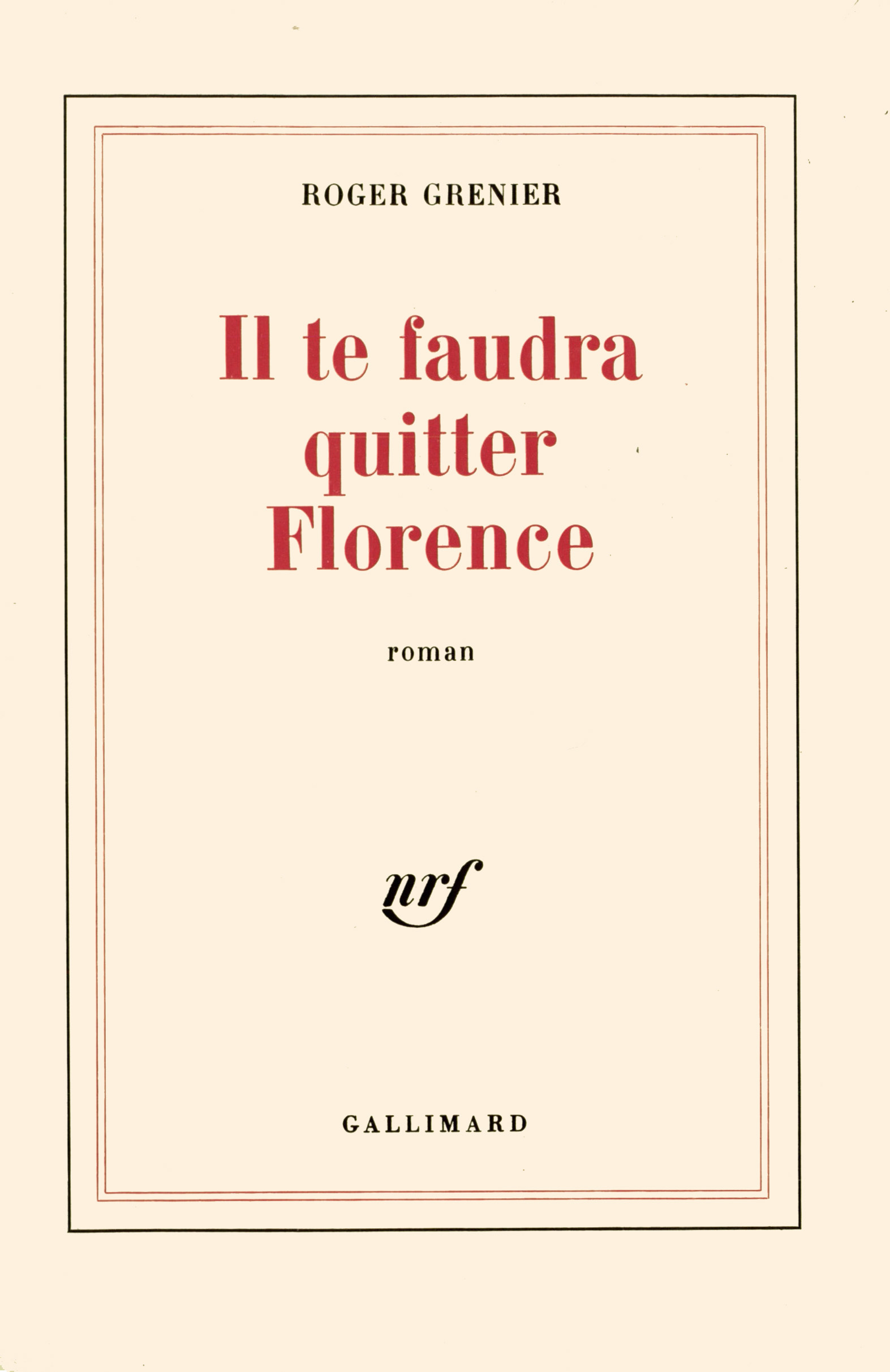""" IL TE FAUDRA QUITTER FLORENCE "" ROMAN"