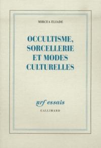 OCCULTISME, SORCELLERIE ET MODES CULTURELLES