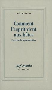 COMMENT L'ESPRIT VIENT AUX BETES ESSAI SUR LA REPRESENTATION