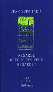 REGARDE DE TOUS TES YEUX, REGARDE ! - JULES VERNE