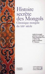 HISTOIRE SECRETE DES MONGOLS CHRONIQUE MONGOLE DU XIIIE SIECLE