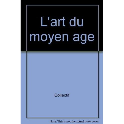 L'ART DU MOYEN AGE