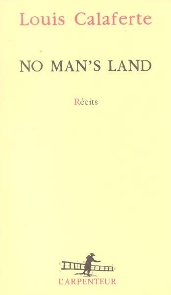 NO MAN'S LAND RECITS