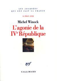 L'AGONIE DE LA IVE REPUBLIQUE 13 MAI 1958