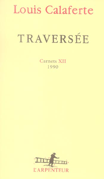 CARNETS, XII : TRAVERSEE - (1990)